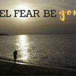Travel Fear – BE GONE!